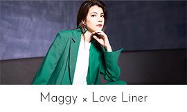 Maggy × Loveliner